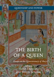 Sarah Duncan and Valerie Schutte (eds), front cover, Birth of a Queen (Palgrave Macmillan, 2016)