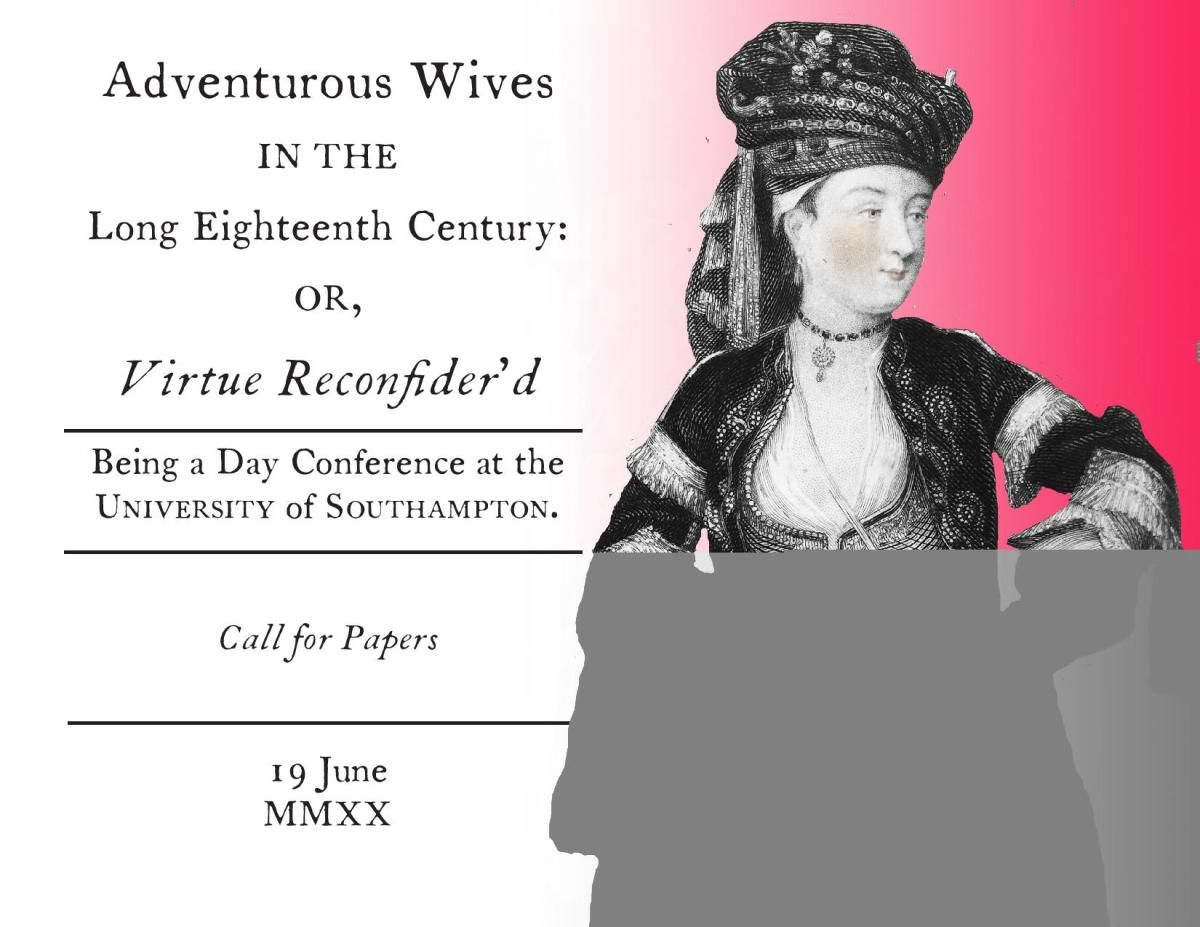 REMINDER Call for Papers: Adventurous Wives in the Long Eighteenth Century, University of Southampton